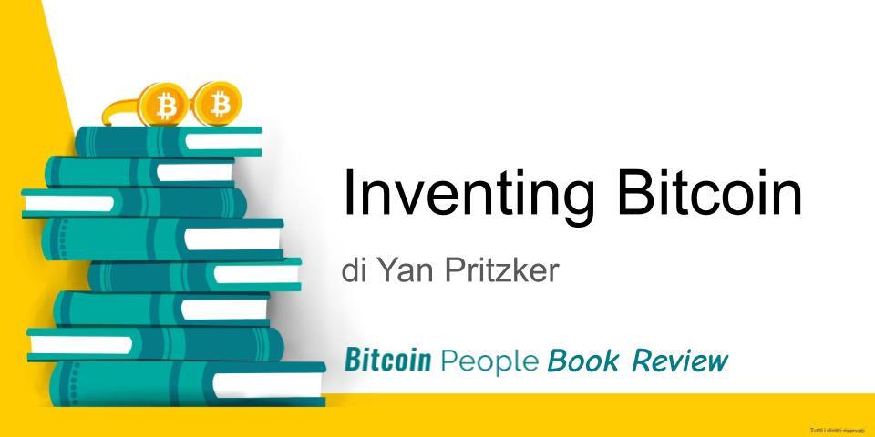 Recensione libro Inventing bitcoin